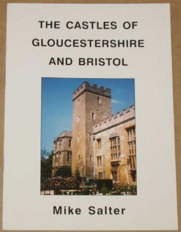 The Castles of Gloucestershire and Bristol, by Mike Salter